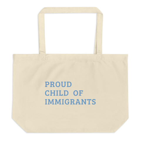Proud Child of Immigrants Large organic tote bag