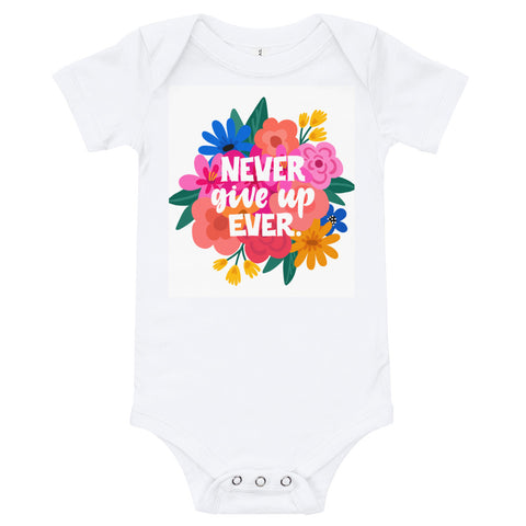 Never Give Up Ever Infant Bodysuit