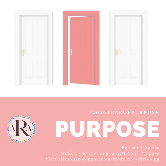 #2020YearOfPurpose Week 3: Everything is NOT your Purpose