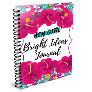 Hey Girl! Bright Ideas Journal (Digital)