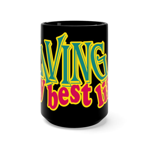 Living Your Best Life Mug - BLACKLUX
