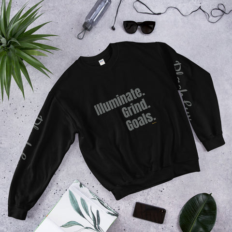 Illuminate. Grind. Goals. Sweatshirt,Apparel- BLACKLUX