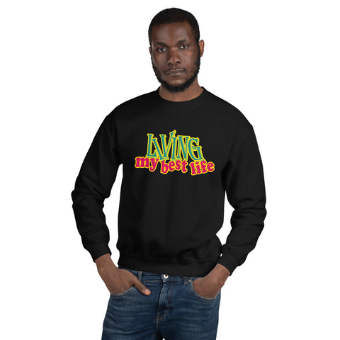 Living MyBest Life Sweatshirt - BLACKLUX