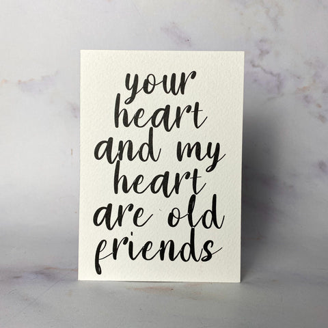 Your heart and my heart are old friends Mini print
