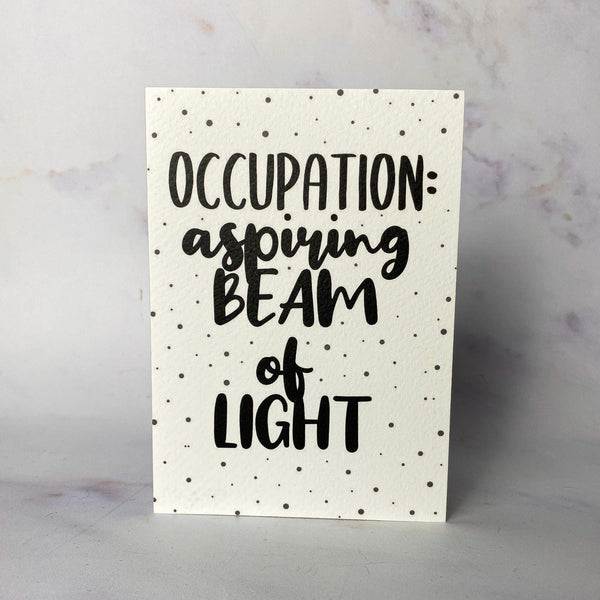 Occupation: Aspiring beam of light Card