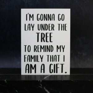 I'm gonna go lay under the tree Christmas card/mini print