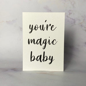 'You're magic baby' mini print