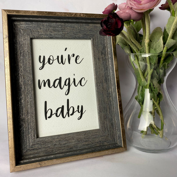 You're magic baby Mini print