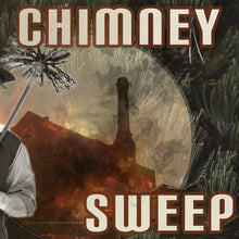 Load image into Gallery viewer, Chimney Sweep