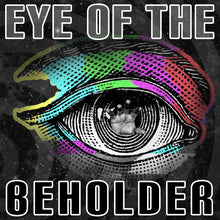 Load image into Gallery viewer, Eye of the Beholder
