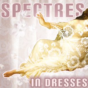 Spectres in Dresses