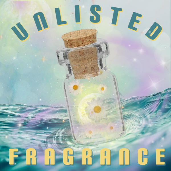 Unlisted Fragrance - Out of Stock, Customs Scents, and more!