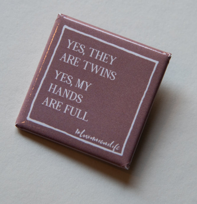Yes, They Are Twins Square Pin