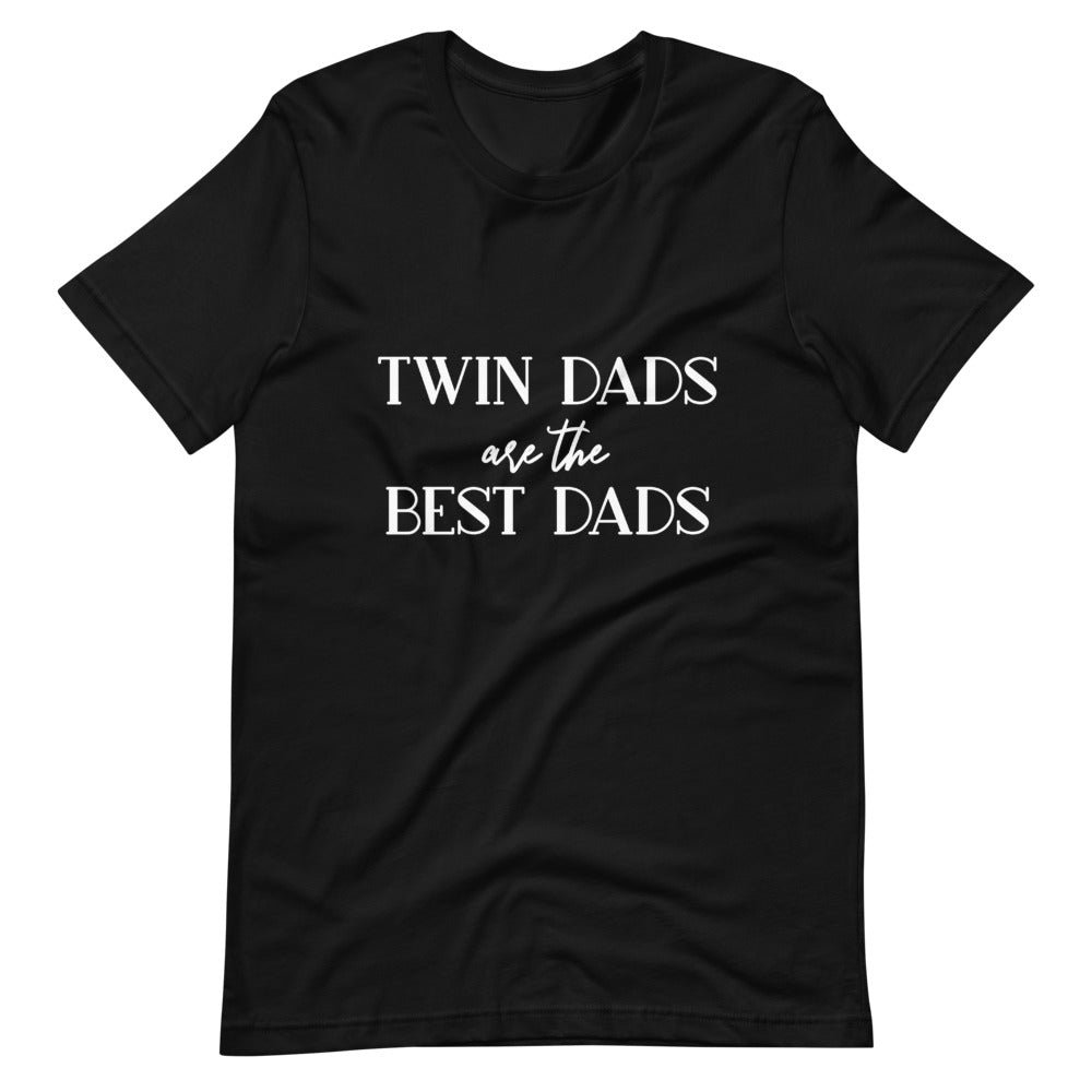 Twin Dads are the Best Dads T-Shirt