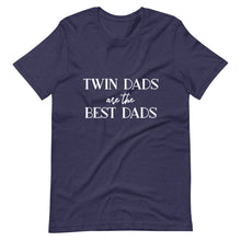 Load image into Gallery viewer, Twin Dads are the Best Dads T-Shirt