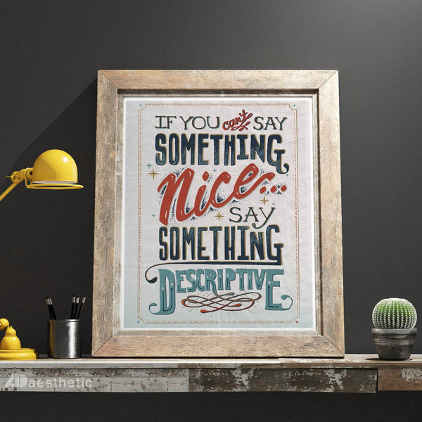 Say Something Nice -  Hand lettered Print