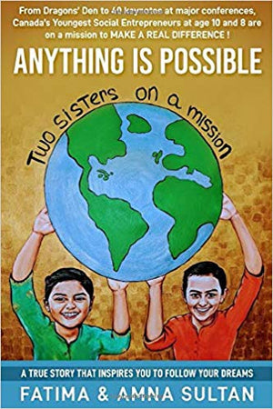 """Anything is Possible"" - a book by Fatima Sultan and Amna Sultan"