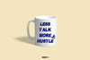 Less Talk, More Hustle Coffee Mug