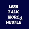 Less Talk, More Hustle T-shirt (Hustler Tee)