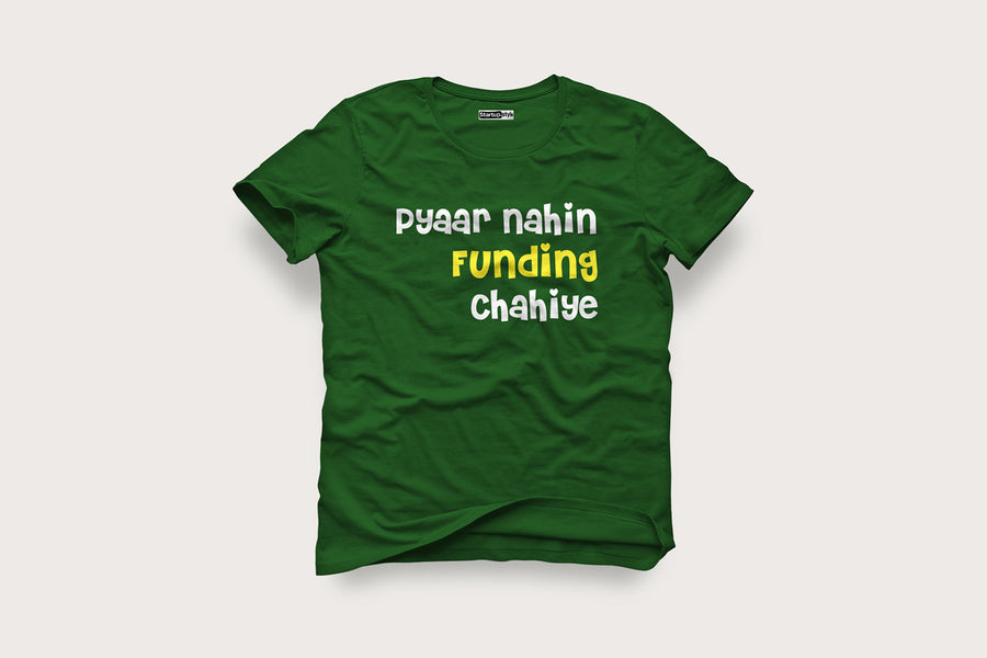 Pyaar Nahin, Funding Chahiye – Startup Motivational T-shirt