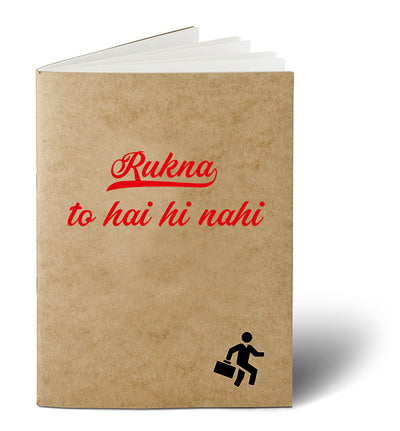 """Rukna To Hai Hi Nahi"" – Notebook"