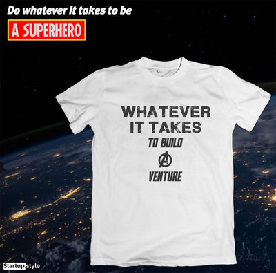 Whatever It Takes To Build A Venture – Startup T-shirt
