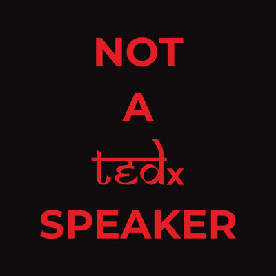 Not A TEDx Speaker T-shirt