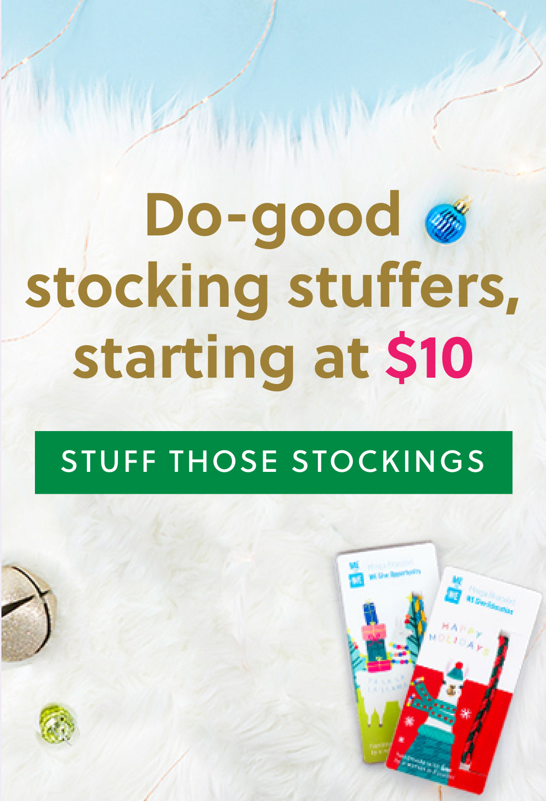 Do-good stocking stuffers, starting at $10 - Stuff those stockings