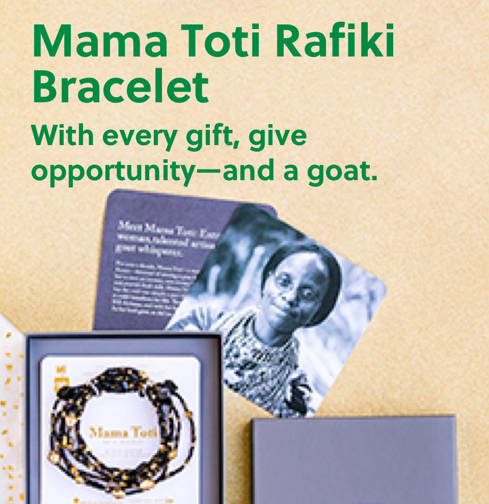 Mama Toti Rafiki Bracelet with every gift give opportunity-and a goat.