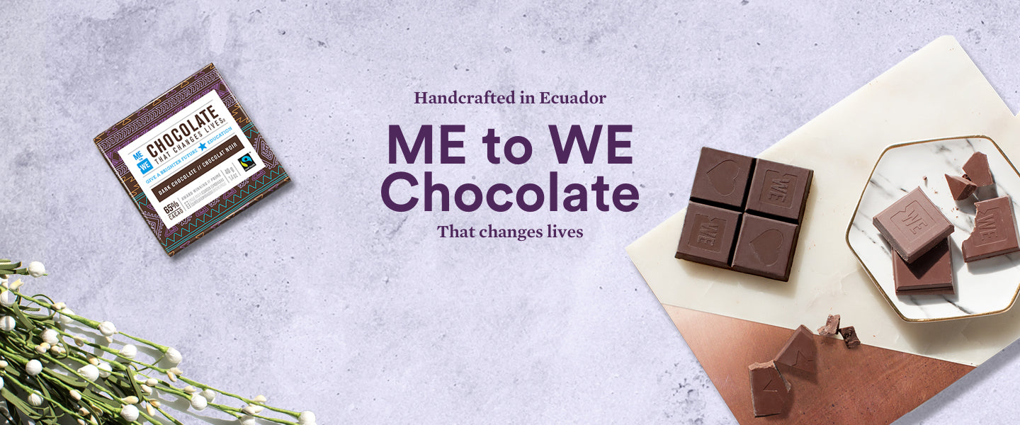 Handcrafted in Ecuador ME to WE Chocolate That changes lives