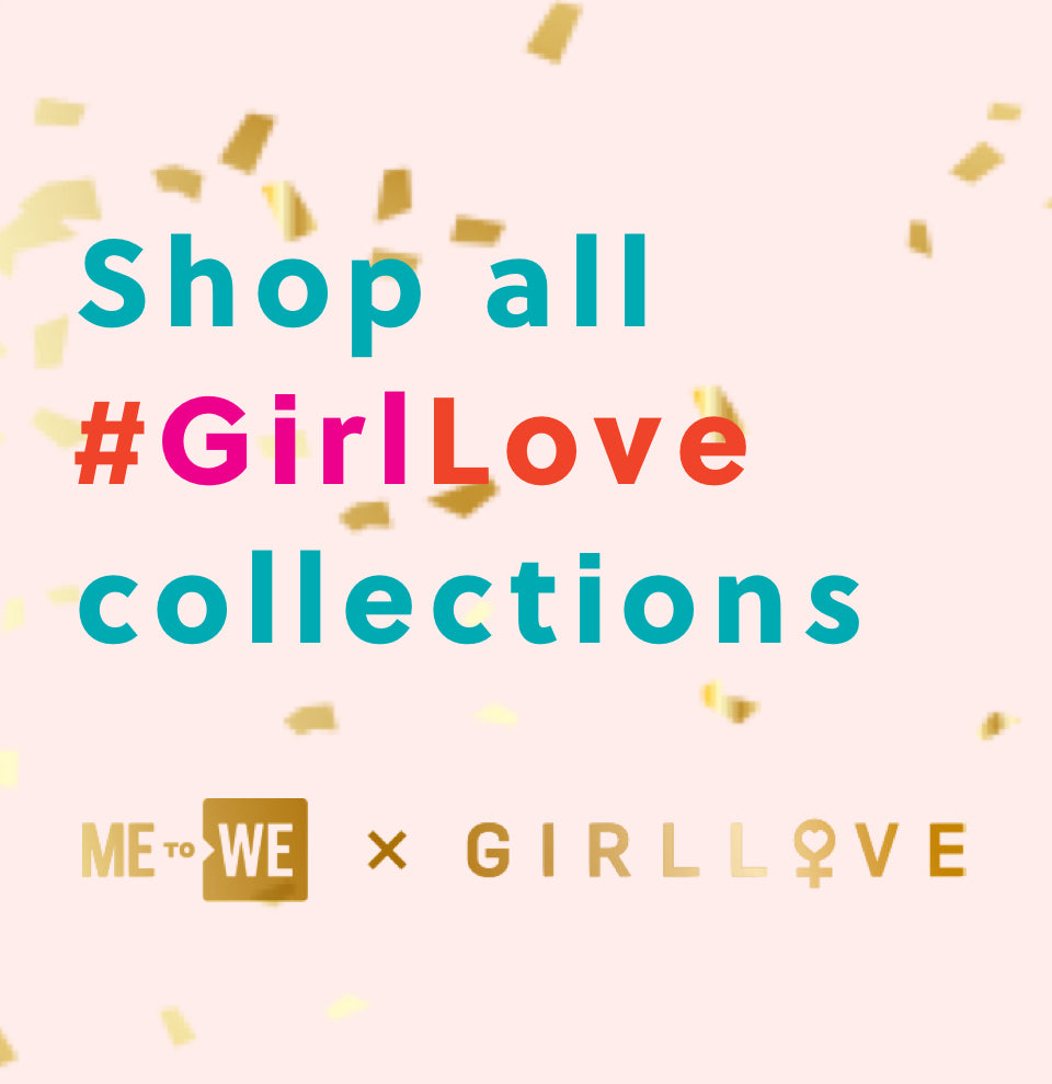 Shop all #GirlLove collections ME to WE x GirlLove