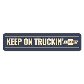 Chevrolet Keep on Truckin - Aluminum Street Sign