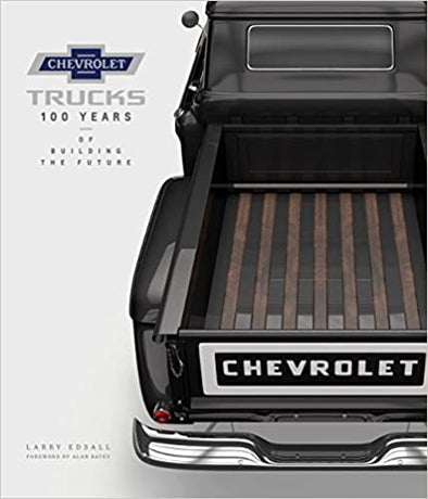 Chevrolet Trucks: 100 Years of Building the Future -Hardcover Book