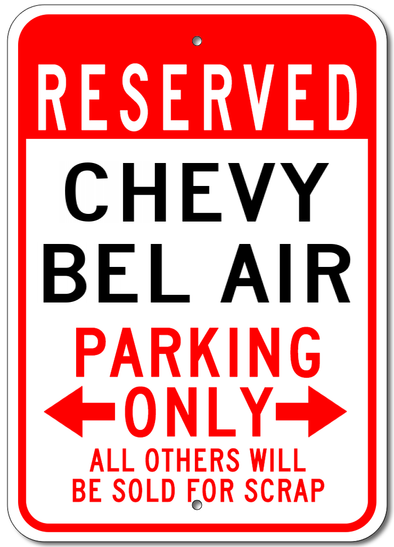 Chevy Bel Air Reserved Parking Only - Aluminum Sign