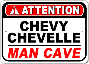 Chevy Chevelle-Attention: Man Cave| Aluminum Sign