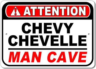 Chevy Chevelle Attention: Man Cave- Aluminum Sign