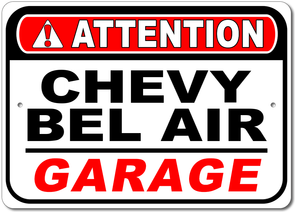 Chevy Bel Air - Attention: Garage - Aluminum Sign