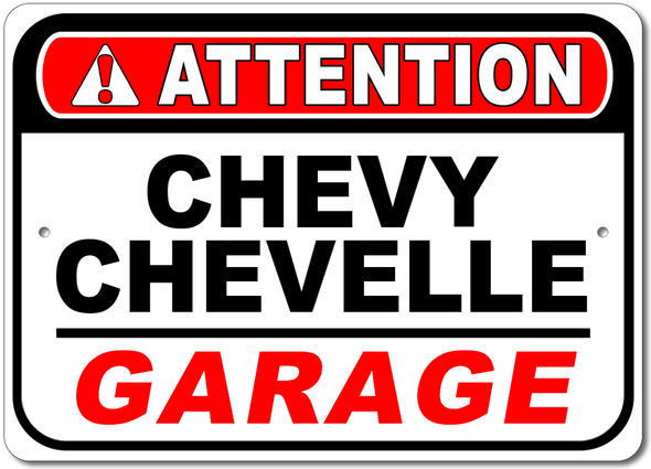 Chevy Chevelle Attention: Garage - Aluminum Sign