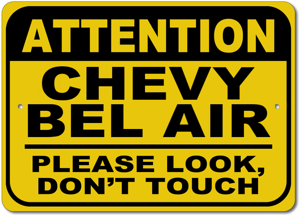 Bel Air Attention: Please Look, Don't Touch- Aluminum Sign