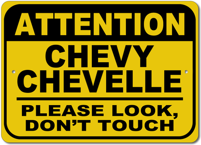 Chevy Chevelle-Attention: Please Look, Don't Touch Sign