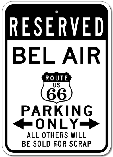 Chevy Bel Air Route 66 Reserved Parking - Aluminum Sign