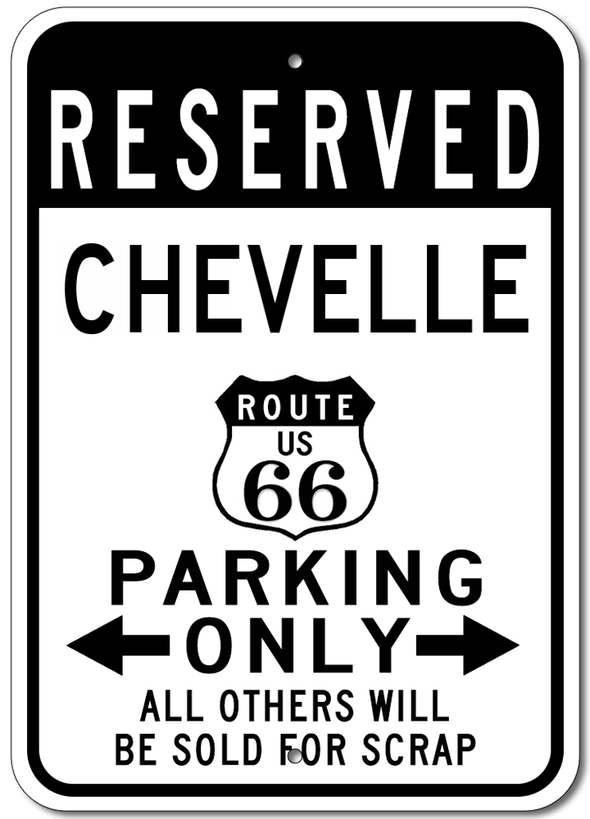 Chevy Chevelle Route 66 Reserved Parking- Aluminum Sign
