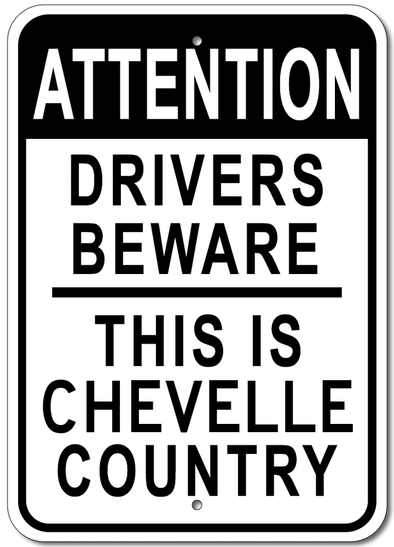 Chevy Chevelle Attention: Drivers Beware- Aluminum Sign