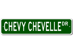 Chevy Chevelle Dr- Aluminum Sign