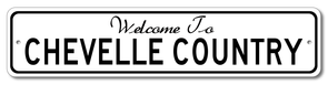 Chevy Chevelle Welcome to Chevelle Country -Aluminum Sign