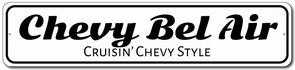 Chevy Bel Air Cruisin' Chevy Style - Aluminum Sign