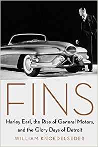 Fins: Harley Earl, the Rise of General Motors, and the Glory Days of Detroit - Hardcover Book