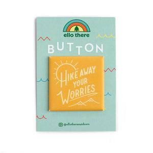 Hike Away Your Worries Button