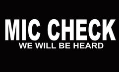 MIC CHECK WE WILL BE HEARD