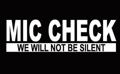 MIC CHECK WE WILL NOT BE SILENT